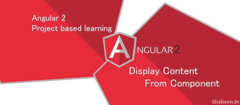 Angular 2 [PART-6 ] Display Content (Different Methods ) From Component