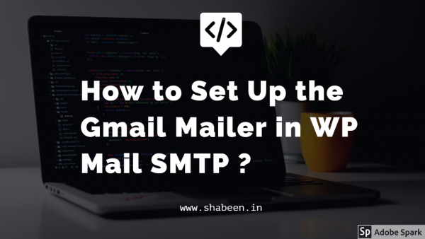 How To Set Up Gmail Mailer in WP Mail SMTP WordPress 2020?